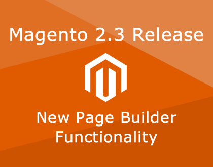 Magento Commerce 2.3 Release – New page builder functionality