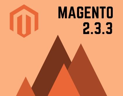 Magento Open Source 2.3.3 – What's New and What Changed