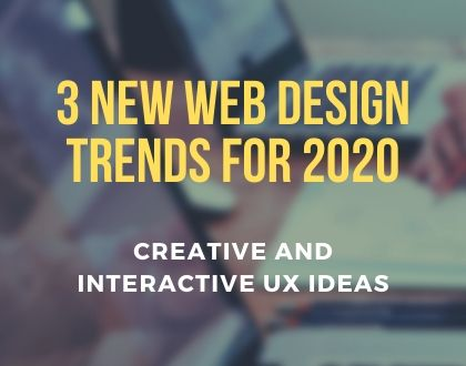 3 New Web Design Trends for 2020